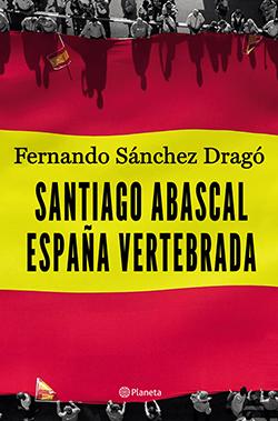 Portada de 'España vertebrada', de Fernando Sánchez Dragó y Santiago Abascal