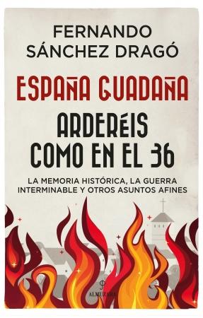 'España guadaña. Arderéis como en el 36', de Fernando Sánchez Dragó